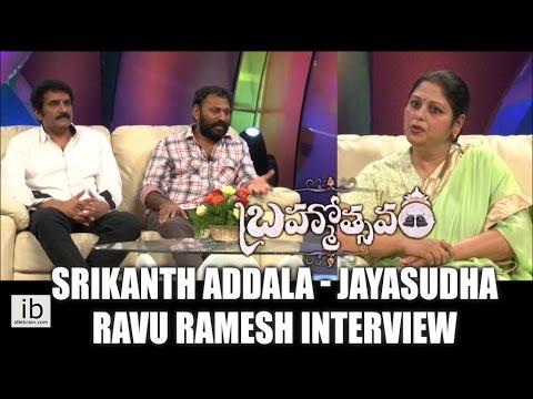Srikanth Addala, Jayasudha & Ravu Ramesh interview Brahmotsavam success