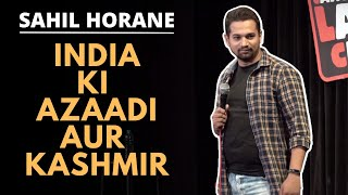 India Ki Azaadi Aur Kashmir | Stand Up Comedy | Sahil Horane