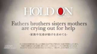 STAR BASE MUSIC presents - HOLD ON-Song For Japan- (Official Music Video)