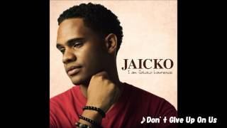 Jaicko - Don't Give Up On Us (Snippet)