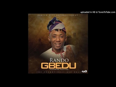 Rando – Gbedu ft. Puffytee (OFFICIAL AUDIO 2017)