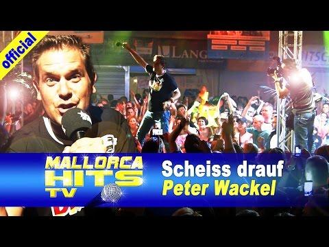 Peter Wackel - Scheiss drauf! Malle ist nur einmal im Jahr - Ballermann Hits