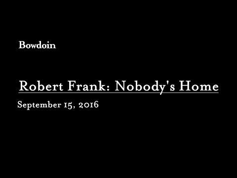 """Robert Frank: Nobody's Home"""