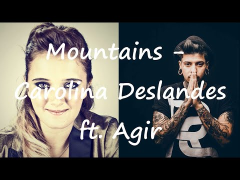 Mountains - Carolina Deslandes Ft. Agir (Lyrics)