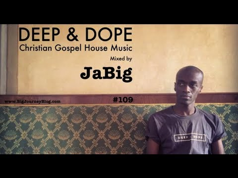 Christian House Music  Mix by JaBig (Playlist: Spiritual Gospel DJ set)