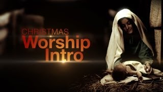 Christmas Nativity Video - Christmas Worship Intro