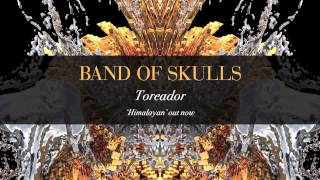 Toreador Band of Skulls