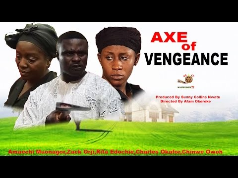 Axe Of Vengeance - Latest Nigerian Nollywood Movie