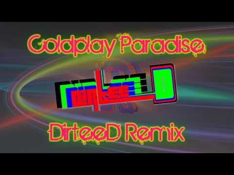 Video Coldplay - Paradise [DirteeD Remix] download in MP3, 3GP, MP4, WEBM, AVI, FLV February 2017