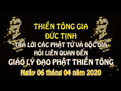 TTG Đức Tịnh Trả Lời Phật Tử & Độc Giả Hỏi Liên Quan Đến Giáo Lý Đạo Phật Thiền Tông - 06.04.2020