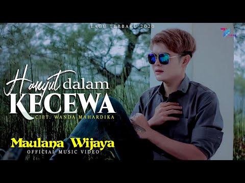 Maulana Wijaya - HANYUT DALAM KECEWA ( Official Music Video )