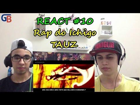 Video REACT 10 - RAP DO ICHIGO (BLEACH) | TAUZ RAPTRIBUTO 03 (TAUZ) - GB download in MP3, 3GP, MP4, WEBM, AVI, FLV February 2017