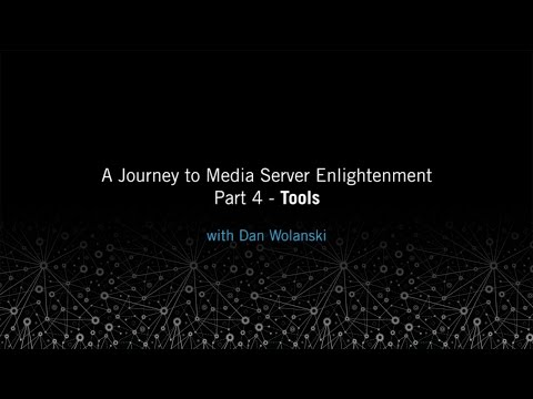 Tools: A Journey to Media Server Enlightenment