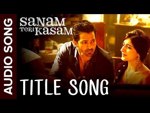 Sanam Teri Kasam (Title Song) | Full Audio | Harshvardhan, Mawra | Himesh Reshammiya, Ankit Tiwari