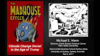 Michael Mann The Madhouse Effect: Climate Change Denial in the Age of Trump