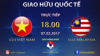 Video FULL | U23 VIỆT NAM vs U23 MALAYSIA (3-0) | GIAO HỮU QUỐC TẾ MP3, 3GP, MP4, WEBM, AVI, FLV Oktober 2017