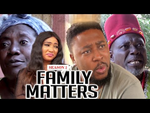 FAMILY MATTERS 2 - LATEST NIGERIAN NOLLYWOOD MOVIES