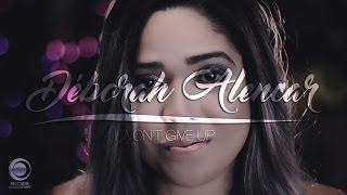 DÉBORAH ALENCAR - I WON'T GIVE UP (cover)