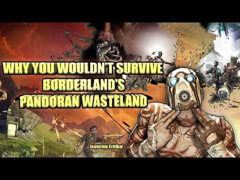 Why You Wouldn't Survive Borderlands' Pandoran Wasteland (ft. penguinz0)