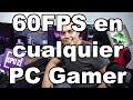 Como Correr A 60fps Cualquier Juego En Una Pc Gamer