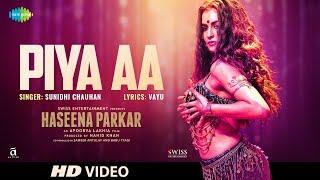 Piya Aa | Haseena Parkar | Shraddha Kapoor | Sunidhi Chauhan | Siddhanth | Sarah | Releasing 22 Sep