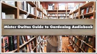 Carol Wall Mister Owitas Guide to Gardening Audiobook