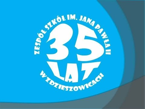 XXXV – lecie Zespołu Szkół im. Jana Pawła II w Zdzieszowicach