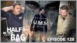 Video Half in the Bag Episode 128: The Mummy MP3, 3GP, MP4, WEBM, AVI, FLV Oktober 2018