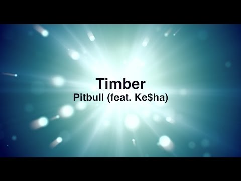 Timber - https://itunes.apple.com/gb/album/timber-feat.-ke$ha-single/id773192301 ** LYRICS DOWN BELOW ** [Ke$ha] It's going down, I'm yelling timber You better move, ...