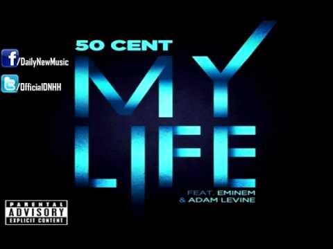 50 Cent - My Life (Feat. Eminem & Adam Levine) [FULL]