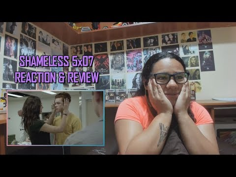 "Shameless 5x07 REACTION & REVIEW ""Tell Me You F**king Need Me"" S05E07 