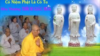 Bài giảng: Có Niệm Phật Là Có Tu - Hòa Thượng Thích Giác Hóa