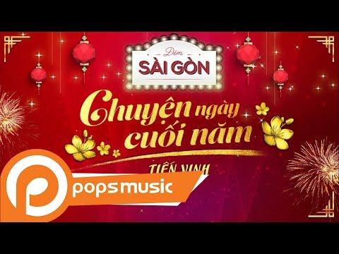 [Đêm Sài Gòn 2] Chuyện Ngày Cuối Năm - Tiến Vinh - Thời lượng: 4 phút, 45 giây.