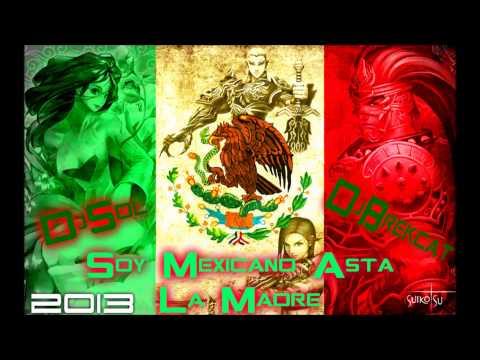 DJ Sol Ft  DJ Brekcat   Soy Mexicano Hasta la Madre  (Patrio RMX 2013 )