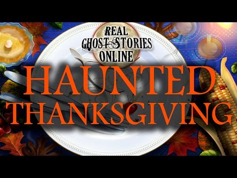 Haunted Thanksgiving   Ghost Stories & Paranormal Podcast