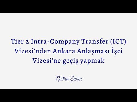 Tier 2 Intra-Company Transfer (ICT) Vizesi'nden Ankara Anlaşması İşci Vizesi'ne geçiş yapmak