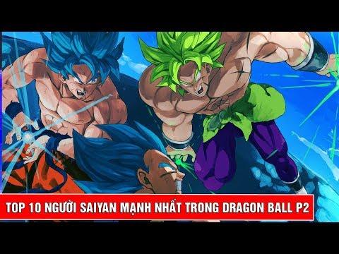 Top 10 người Saiyan mạnh nhất trong bộ truyện Dragon Ball Phần 2 - Thời lượng: 11 phút.