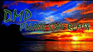 Download Lagu DMP - PLEASE STAY REMIX Mp3