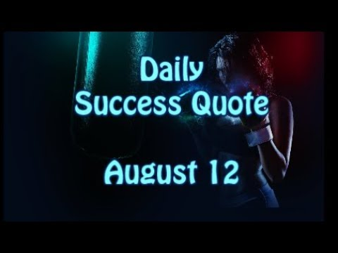 Quotes on life - Daily Success Quote August 12  Motivational Quotes for Success in Life