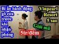 Tại sao phải gõ cửa trước khi vào phòng tại khách sạn 5 sao? Giải mã resort Vinpearl 5 triệu 1 đêm
