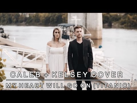 My Heart Will Go On (Titanic Theme Song) - Celine Dion | Caleb + Kelsey Cover