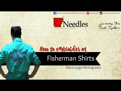 Needles Embroidery | How to embroider on a Fisherman shirt | XL monogram