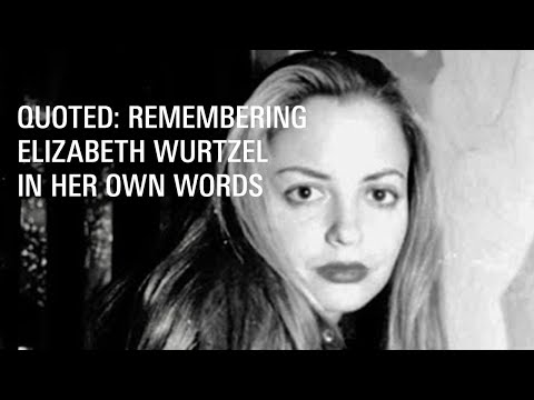 Remembering 'Prozac Nation' author Elizabeth Wurtzel, in her own words