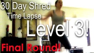 30 Day Shred Level 3 (Time Lapse) & RESULTS!