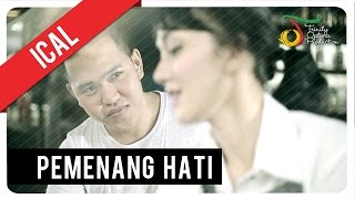 Ical - Pemenang Hati | Official Video Clip