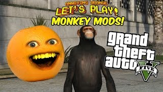Annoying Orange Let's Play - Monkeying Around with Mods in GTA V!