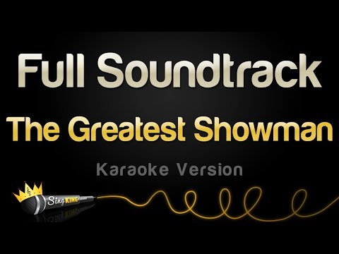 The Greatest Showman - Full Soundtrack (Karaoke)