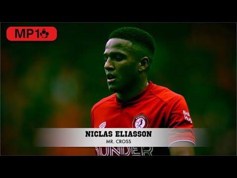 NICLAS ELIASSON - BRISTOL CITY - MR. CROSS - Skills & Goals - 2020 -