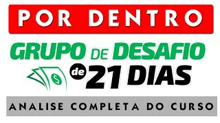 Programa de afiliados - Curso GRUPO DE DESAFIO DE 21 DIAS   Veja por dentro