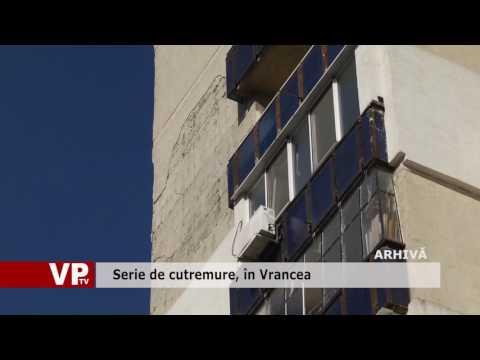 Serie de cutremure, în Vrancea